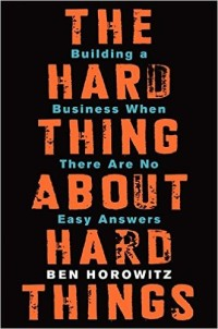 Quick Hits: The Hard Thing About Hard Things – War and Peace in Business