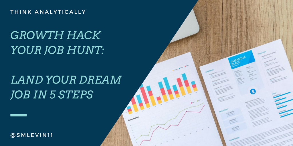 Growth Hacking Your Job Hunt – 5 steps to grab your dream job